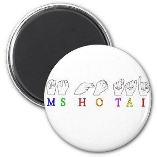 MS HO TAI FINGERSPELLED ASL NAME SIGN MAGNET