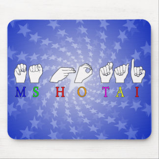 MS HO TAI FINGERSPELLED ASL NAME SIGN MOUSE PAD