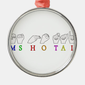 MS HO TAI FINGERSPELLED ASL NAME SIGN Silver-Colored ROUND ORNAMENT