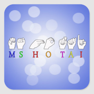 MS HO TAI FINGERSPELLED ASL NAME SIGN SQUARE STICKER