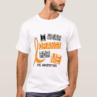 MS Multiple Sclerosis I Wear Orange For ME 37 T-Shirt