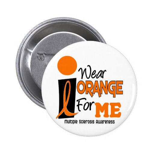 MS Multiple Sclerosis I Wear Orange For ME 9 Pins
