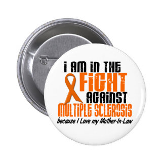 MS Multiple Sclerosis IN THE FIGHT MOTHER-IN-LAW 1 2 Inch Round Button