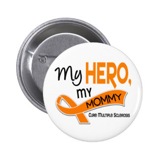 MS Multiple Sclerosis MY HERO MY MOMMY 42 2 Inch Round Button