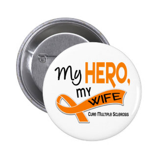 MS Multiple Sclerosis MY HERO MY WIFE 42 2 Inch Round Button