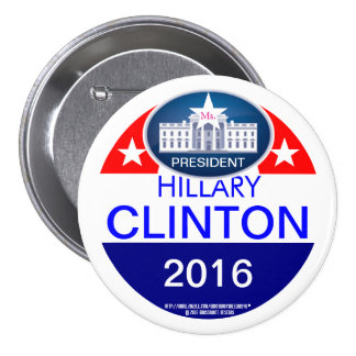 Ms. President Hillary Clinton 2016 3 Inch Round Button