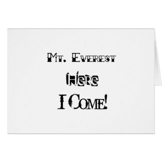 Mt. Everest Here I Come! Card