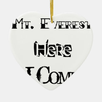 Mt. Everest Here I Come! Ceramic Ornament