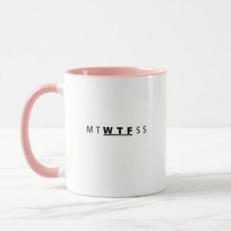 MTWTFSS WTF Days of The Week Funny Cool Mug