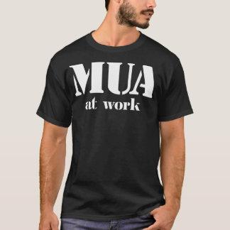 MUA At Work T-Shirt