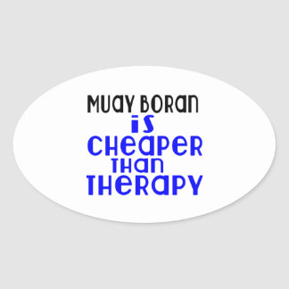 Muay Boran Is Cheaper  Than Therapy Oval Sticker