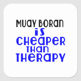 Muay Boran Is Cheaper  Than Therapy Square Sticker