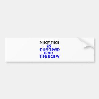 Muay Thai Is Cheaper  Than Therapy Bumper Sticker