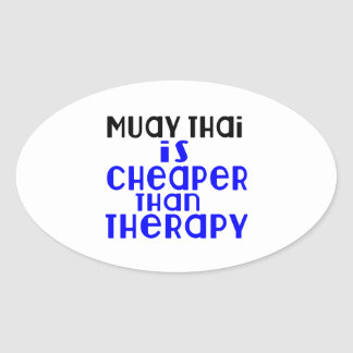 Muay Thai Is Cheaper  Than Therapy Oval Sticker