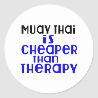 Muay Thai Is Cheaper  Than Therapy Round Sticker