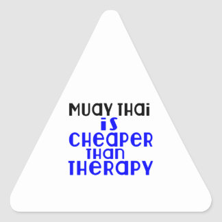 Muay Thai Is Cheaper  Than Therapy Triangle Sticker