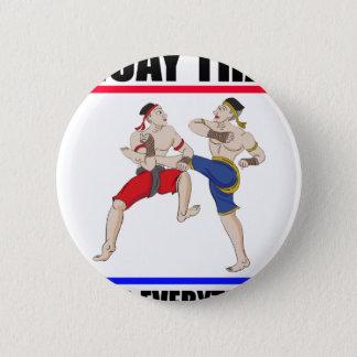 Muay Thai over everything 2 Inch Round Button