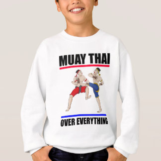 Muay Thai over everything Sweatshirt
