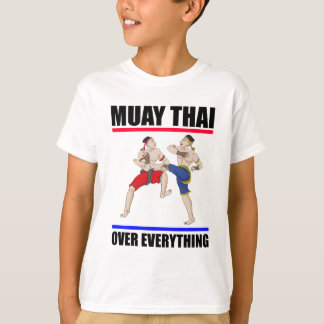 Muay Thai over everything T-Shirt