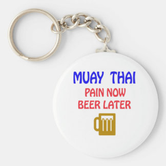 Muay Thai pain now beer later Keychain