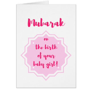 Mubarak on the Birth of Your Baby Girl! -Card Card