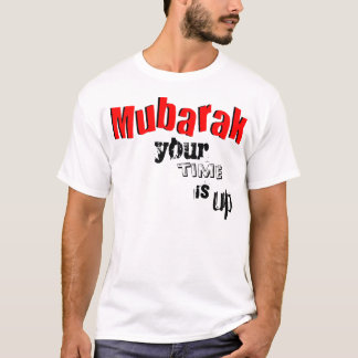 Mubarak..Your Time is Up Shirt