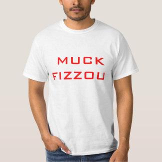MUCK FIZZOU T-Shirt
