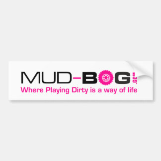 Mud-Bog.com : Where Playing Dirty is a Way of Life Bumper Sticker