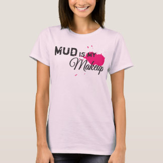 Mud Makeup T-Shirt