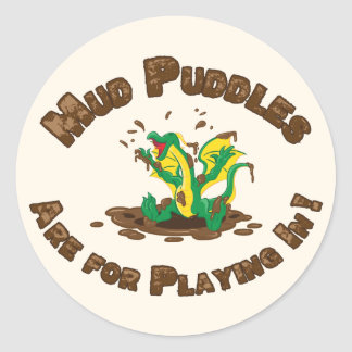 Mud Puddles Are for Playing In! Classic Round Sticker