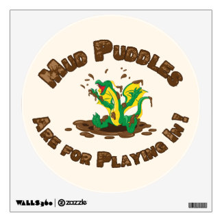 Mud Puddles Are for Playing In! Wall Sticker