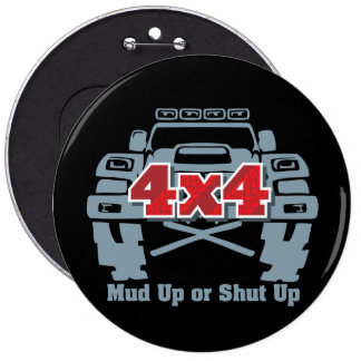 Mud Up or Shut Up 4x4 Off Road 6 Inch Round Button