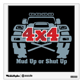 Mud Up or Shut Up 4x4 Off Road Wall Sticker