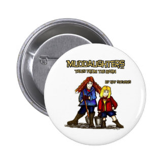 Muddaughters - Tales From The Barn 2 Inch Round Button