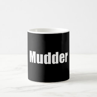 Mudder Coffee Mug
