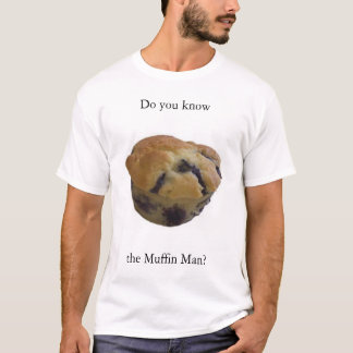 Muffin man T-Shirt
