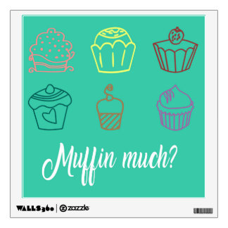 Muffin Much? Wall Sticker