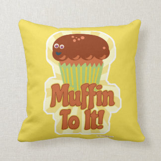 Muffin To It Cheeky Saying Throw Pillow