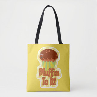 Muffin To It! Tote Bag