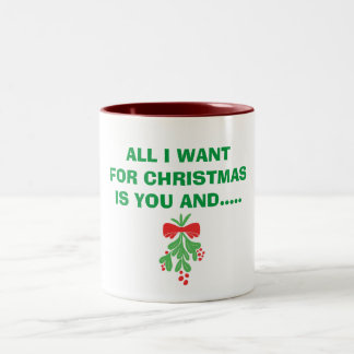 "MUG-ALL IS WANT FOR CHRISTMAS IS ""YOU"" & MISTLETOE Two-Tone COFFEE MUG"