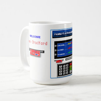 MUG - ATM  MACHINE - PERSONALIZED - HUMOR