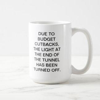 MUG-DUE TO BUDGET CUTBACKS COFFEE MUG