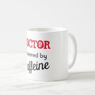 Mug for Doctor's Powered by Caffeine