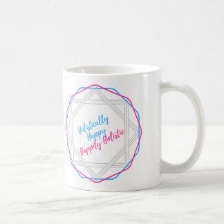 Mug. Happily Holistic. Holistically Happy Mug