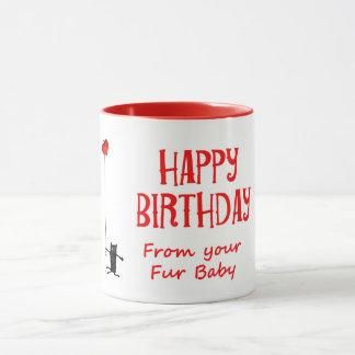 Mug , Happy birthday, from fur baby, cat