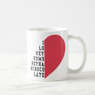 "Mug ""I love you more then chocolate"""
