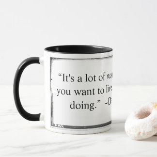 Mug It is a lot of work living quote Alan Harvey