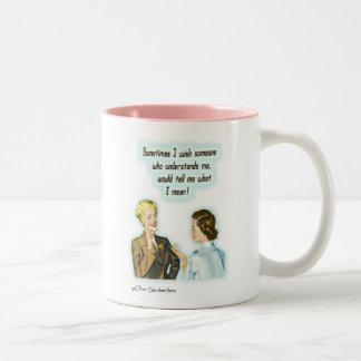 "Mug - ""Someone who understands..."""