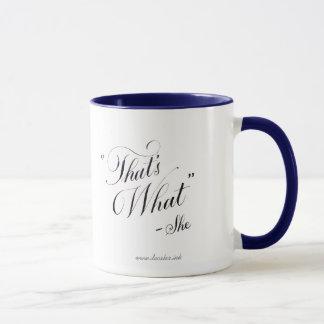 Mug - That's what she said