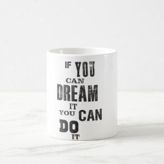 Mug with inspirational dream quote